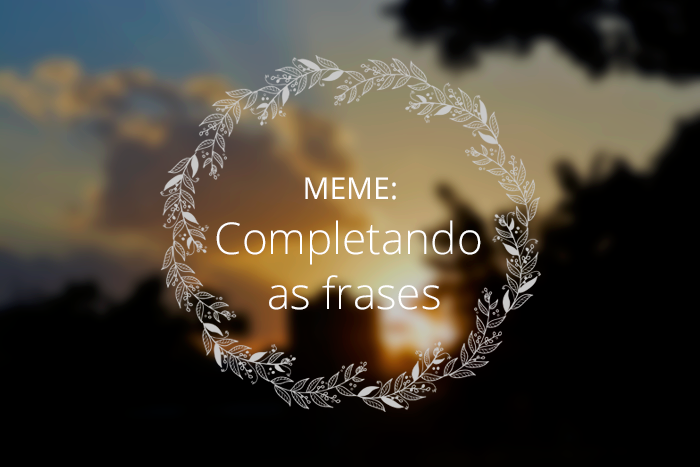 MEME: Completando as frases